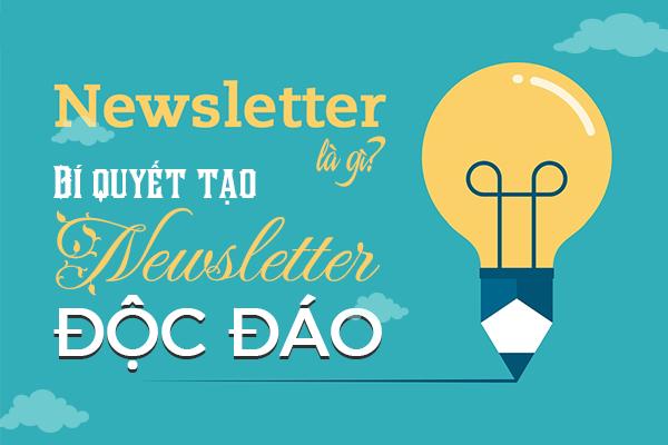 Newsletter là gì? Cách để tạo newsletter độc đáo